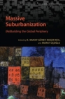 Image for Massive Suburbanization : (Re)Building the Global Periphery