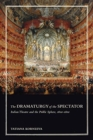 Image for The Dramaturgy of the Spectator : Italian Theatre and the Public Sphere, 1600-1800