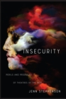 Image for Insecurity: Perils and Products of Theatres of the Real
