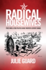 Image for Radical Housewives: Price Wars and Food Politics in Mid-Twentieth-Century Canada