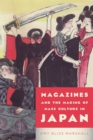 Image for Magazines and the Making of Mass Culture in Japan
