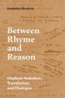 Image for Between Rhyme and Reason: Vladimir Nabokov, Translation, and Dialogue