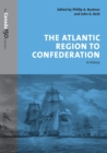 Image for Atlantic Region to Confederation: A History