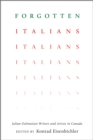 Image for Forgotten Italians: Julian-Dalmatian Writers and Artists in Canada