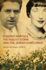 Image for Eugenio Montale, the Fascist Storm, and the Jewish Sunflower