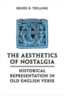 Image for The Aesthetics of Nostalgia : Historical Representation in Old English Verse