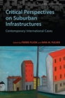 Image for Critical Perspectives on Suburban Infrastructures : Contemporary International Cases