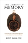 Image for The Gallery of Memory : Literary and Iconographic Models in the Age of the Printing Press