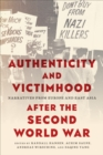 Image for Authenticity and Victimhood After the Second World War: Narratives from Europe and East Asia