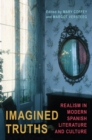 Image for Imagined Truths: Realism in Modern Spanish Literature and Culture