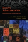 Image for Massive Suburbanization: (Re)building the Global Periphery