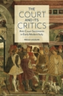 Image for The Court and Its Critics: Anti-Court Sentiments in Early Modern Italy