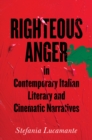 Image for Righteous Anger in Contemporary Italian Literary and Cinematic Narratives
