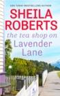 Image for The Tea Shop On Lavender Lane