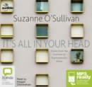Image for It's All in Your Head : Stories from the Frontline of Psychosomatic Illness
