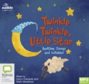Image for Twinkle Twinkle, Little Star: Bedtime Songs and Lullabies