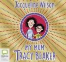 Image for My Mum, Tracy Beaker