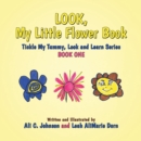 Image for Look, My Little Flower Book: Tickle My Tummy, Look and Learn Series Book One