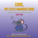 Image for Look, My Little Manners Book : Tickle My Tummy, Look and Learn Series Book Two