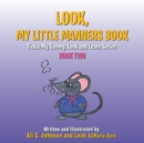Image for Look, My Little Manners Book: Tickle My Tummy, Look and Learn Series Book Two