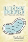 Image for The Old Testament : Homer Dives In; A Story & Reader's Guide for Kids of All Ages