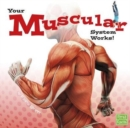Image for Your Muscular System Works (Your Body Systems)