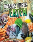 Image for History of the Bizarre: Bizarre Things We've Eaten