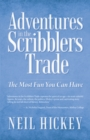 Image for Adventures in the Scribblers Trade: The Most Fun You Can Have