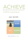 Image for Achieve : A GPS for Transcendence
