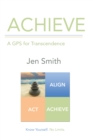 Image for Achieve: A Gps for Transcendence
