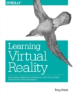 Image for Learning virtual reality  : developing immersive experiences and applications for desktop, web, and mobile