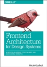 Image for Frontend architecture for design systems  : a modern blueprint for scalable and sustainable websites