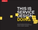 Image for This is service design doing  : applying service design thinking in the real world