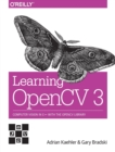 Image for Learning openCV 3  : computer vision in C++ with the openCV library