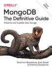 Image for MongoDB - the definitive guide  : powerful and scalable data storage