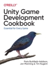 Image for Unity game development cookbook  : essentials for every game