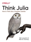 Image for Think Julia  : how to think like a computer scientist