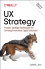 Image for UX strategy  : product strategy techniques for devising innovative digital solutions
