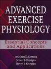 Image for Advanced exercise physiology  : essential concepts and applications