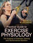 Image for Practical guide to exercise physiology  : the science of exercise training and performance nutrition