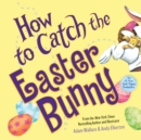 Image for How to Catch the Easter Bunny