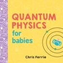 Image for Quantum physics for babies
