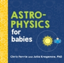 Image for Astrophysics for babies