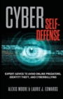 Image for Cyber self-defense  : expert advice to avoid online predators, identity theft, and cyberbullying