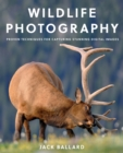 Image for Wildlife photography  : proven techniques for capturing stunning digital images