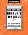 Image for The survival hacker's handbook  : how to survive with just about anything