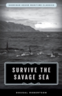 Image for Survive the Savage Sea : Sheridan House Maritime Classics