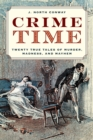 Image for Crime time  : twenty true tales of murder, madness and mayhem