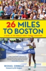 Image for 26 miles to Boston: a guide to the world's most famous marathon