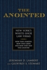Image for The Anointed: New York's White Shoe Law Firms - How They Started, How They Grew, and How They Ran the Country